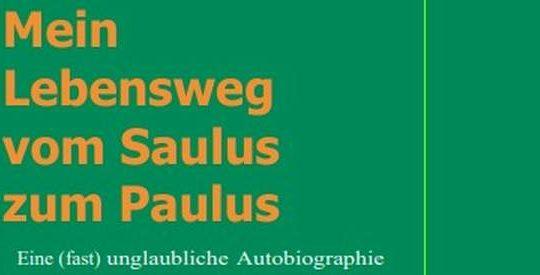 Vom Saulus zum Paulus – eine Autobiografie von Helmut Feldmann