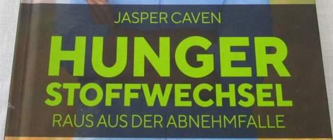 Jasper Caven Hungerstoffwechsel – Raus aus der Abnehmfalle
